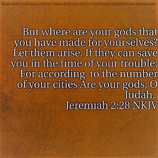 Jeremiah ch2 vs28 NKJV