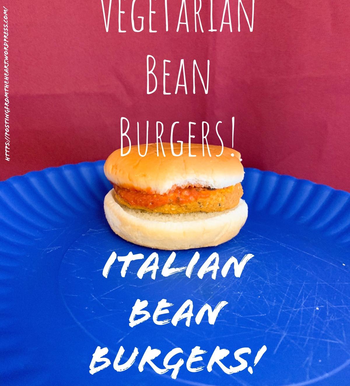 Vegetarian Bean Burger: Italian BeanBurgers!